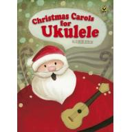 Christmas Carols for Ukulele 烏克麗麗過聖誕