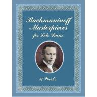 Rachmaninoff Masterpieces for Solo Piano: 16 Works