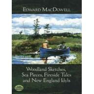 Woodland Sketches, Sea Pieces, Fireside Tales and ...