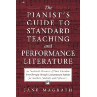 The Pianists Guide to Standard Teaching and Performance Literature